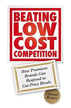 Beating Low Cost Competition: How Premium Brands Can ...